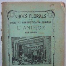 Libros antiguos: FOLLETO O LIBRO, L'ANTIGOR , CHOCS FLORALS , VALENCIA 1905 , EN VALENCIANO ,ORIGINAL RF1. Lote 144121606