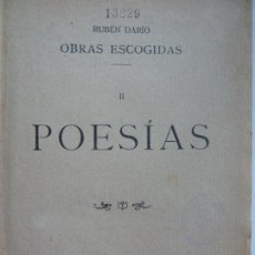 Libros antiguos: RUBÉN DARÍO OBRAS ESCOGIDAS II. POESÍAS 1910. Lote 144717246