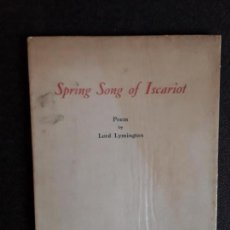 Libros antiguos: LORD LYMINGTON. SPRING SONG OF ISCARIOT. POESÍA. THE BLACK SUN PRESS.. Lote 144865822