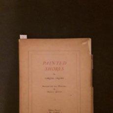 Libros antiguos: CROSBY CARESSE. PAINTED SHORES. ILUSTRACIONES DE FRANÇOIS QUELVÉE. THE BLACK SUN PRESS.. Lote 144881986