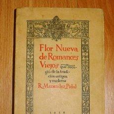 Libri antichi: FLOR NUEVA DE ROMANCES VIEJOS / QUE RECOGIÓ DE LA TRADICIÓN ANTIGUA Y MODERNA R. MENÉNDEZ PIDAL. Lote 144942610