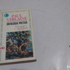 Libros antiguos: PAUL VERLAINE - ANTOLOGIA POETICA -. Lote 145597426