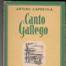 Libros antiguos: ARTURO CAPDEVILA: CANTO GALLEGO. MADRID, ESPASA-CALPE, 1955. POESÍA. Lote 145802914