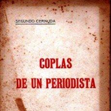 Libros antiguos: SEGUNDO CERNUDA : COPLAS DE UN PERIODISTA (VALLADOLID, 1910) DEDICATORIA AUTÓGRAFA DEL ESCRITOR. Lote 145874798