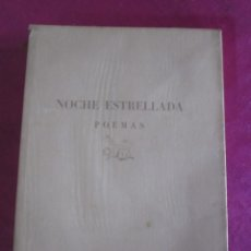 Libros antiguos: NOCHE ESTRELLADA. POEMAS. EDICION ESPECIAL DE 145 EJEMPLARES LARRAGOITI AÑO 1940.. Lote 146376094