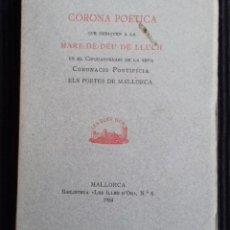 Libros antiguos: CORONA POETICA A LA MARE DE DEU DE LLUCH. MALLORCA 1934. SIN ABRIR.. Lote 146747022