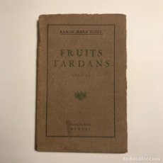 Libros antiguos: FRUITS TARDANS. POESIES. - SERRA TONEU. CON AUTÓGRAFO DEL AUTOR. Lote 146839410