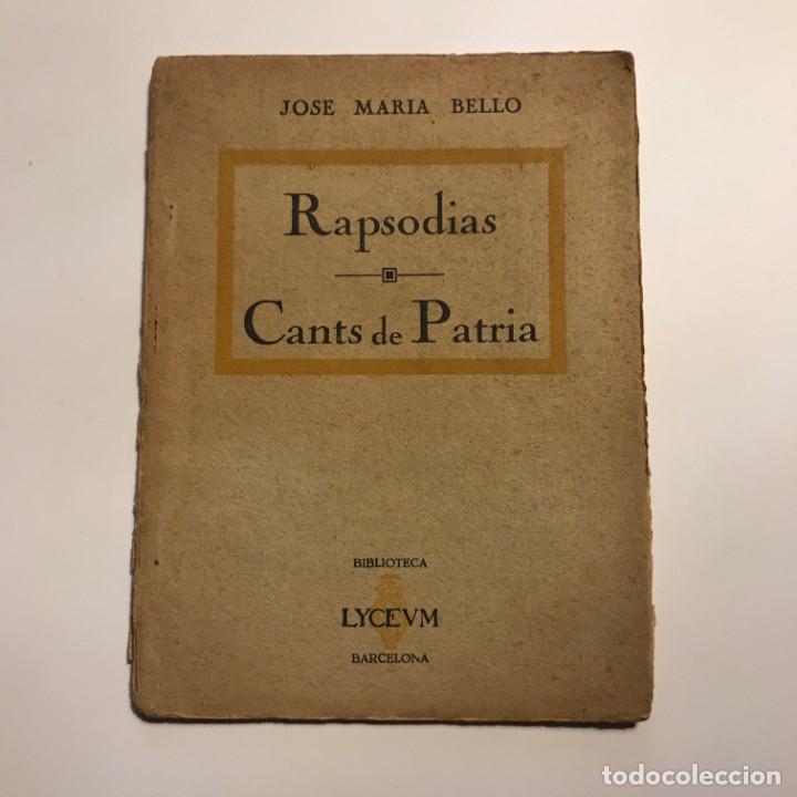 RAPSODIAS. CANTS DE PATRIA (POESÍAS) - BELLO, JOSÉ MARÍA (Libros antiguos (hasta 1936), raros y curiosos - Literatura - Poesía)