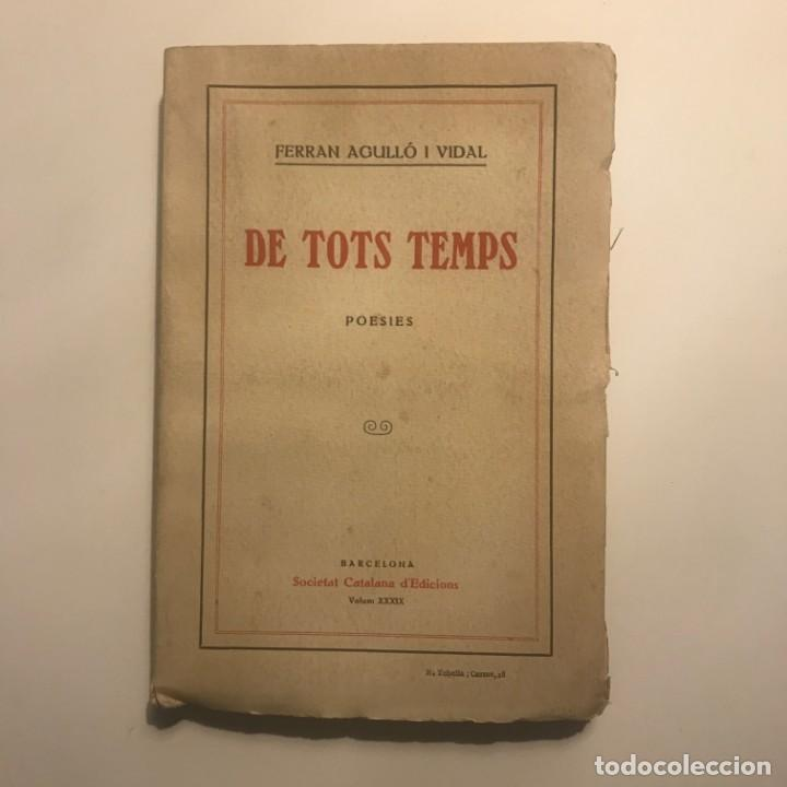 DE TOTS TEMPS. POESÍES. FERRAN AGULLÓ I VIDAL (Libros antiguos (hasta 1936), raros y curiosos - Literatura - Poesía)