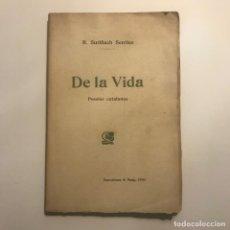 Libros antiguos: DE LA VIDA . R.SURIÑACH SENTÍES. POESÍAS CATALANAS. BARCELONA 1903. 1A EDICIÓN DEDICATORIA AUTOR. Lote 147045406