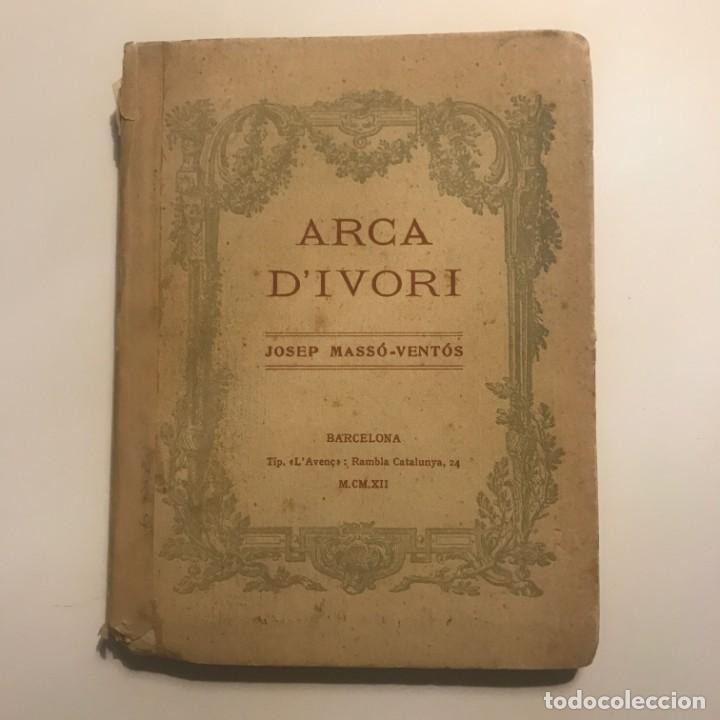 1912 ARCA D'IVORI. JOSEP MASSO-VENTOS (Libros antiguos (hasta 1936), raros y curiosos - Literatura - Poesía)