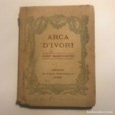 Libros antiguos: 1912 ARCA D'IVORI. JOSEP MASSO-VENTOS. Lote 147049622