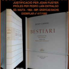 Livros antigos: PCBROS - BESTIARI - JOSEP CARNER - PRÒLEG P. LAÍN ENTRALGO - ED. NAUTA 1964 - EXEMPLAR 417/1000+. Lote 147694666