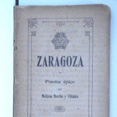 Libros antiguos: ZARAGOZA – POEMA ÉPICO - MELITÓN MARTÍN Y VILLALTA - ZARAGOZA 1908. Lote 148842170