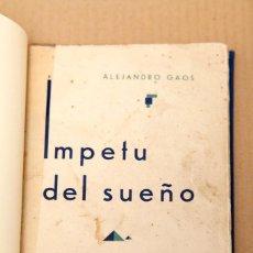 Libros antiguos: ALEJANDRO GAOS : ÍMPETU DEL SUEÑO - DEDICATORIA AUTÓGRAFA DEL AUTOR. Lote 149827018