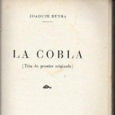 Libros antiguos: LA COBLA. TRIA DE POESIES ORIGINALS / JOAQUIM RUYRA. BCN, 1932. 19X14CM. 133 P.. Lote 149876326
