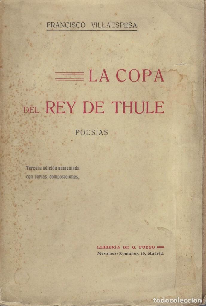 F. VILLAESPESA, LA COPA DEL REY DE THULE. TERCERA ED. AUMENTADA. 1909. ENVÍO CERTIFICADO INCLUÍDO (Libros antiguos (hasta 1936), raros y curiosos - Literatura - Poesía)