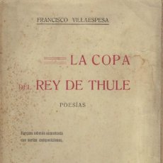 Libros antiguos: F. VILLAESPESA, LA COPA DEL REY DE THULE. TERCERA ED. AUMENTADA. 1909. ENVÍO CERTIFICADO INCLUÍDO. Lote 150356602