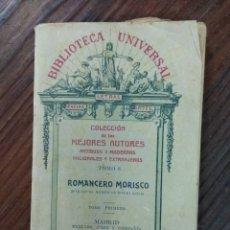 Libros antiguos: ROMANCERO MORISCO. ROMANCES MORISCOS NOVELESCOS. TOMO 1. AÑO 1909. Lote 150619597