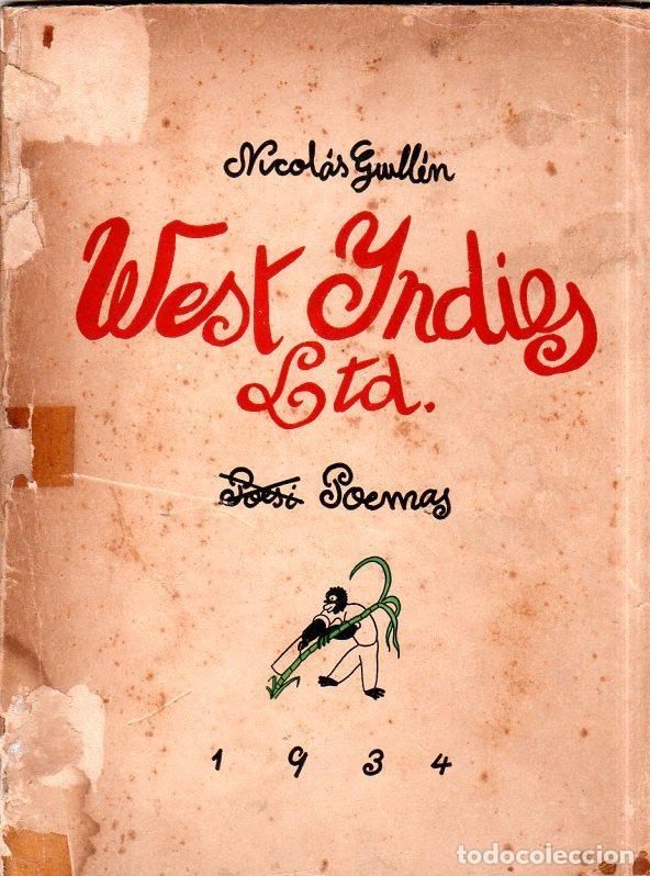 WEST YNDIES LTD. 1ª ED. NICOLÁS GUILLÉN. POEMAS. LA HABANA,CUBA. 1934. DEDICATORIA Y FIRMA DEL AUTOR (Libros antiguos (hasta 1936), raros y curiosos - Literatura - Poesía)
