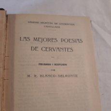 Libros antiguos: LAS MEJORES POESIAS DE CERVANTES.MADRID 1916.M.R BLANCO BELMONTE.. Lote 151004288