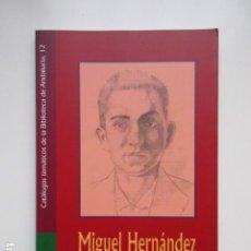 Libros antiguos: MIGUEL HERNÁNDEZ, CATÁLOGOS TEMÁTICOS DE LA BIBLIOTECA DE ANDALUCÍA. Lote 151038598