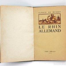 Libros antiguos: LE RHIN ALLEMAND, ALFRED DE MUSSET, 1917, PARIS. 25,5X16,5CM. Lote 151231062