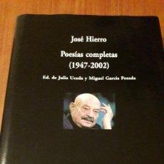 Libros antiguos: JOSÉ HIERRO. POESÍAS COMPLETAS (1947-2002). VISOR DE POESÍA. TAPA DURA. EDICIÓN DESCATALOGADA.. Lote 151448658