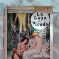 Libros antiguos: LA CASA DEL PECADO FRANCISCO VILLAESPESA EDITORIAL MAUCCI BARCELONA S/F INTONSO. Lote 151483766