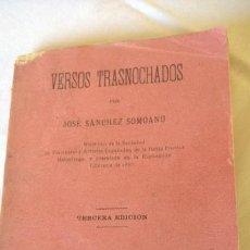 Libros antiguos: VERSOS TRASNOCHADOS POR JOSÉ SÁNCHEZ SOMOANO, MADRID 1892, 117 PÁGINAS TERCERA EDICIÓN.. Lote 151651878