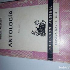 Libros antiguos: ANTOLOGIA. MANUEL MACHADO. COLECCION AUSTRAL.. Lote 152662266