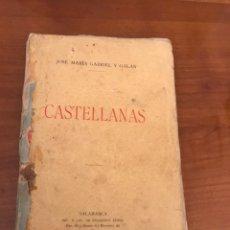 Libros antiguos: PRIMERA EDICIÓN DE CASTELLANAS. JOSÉ MARÍA GABRIEL Y GALÁN. SALAMANCA 1902. Lote 152798117