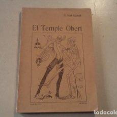 Libros antiguos: EL TEMPLE OBERT - SONETS I ALTRES POESIES - P. PRAT GABALLÍ - DEDICAT. Lote 153232398