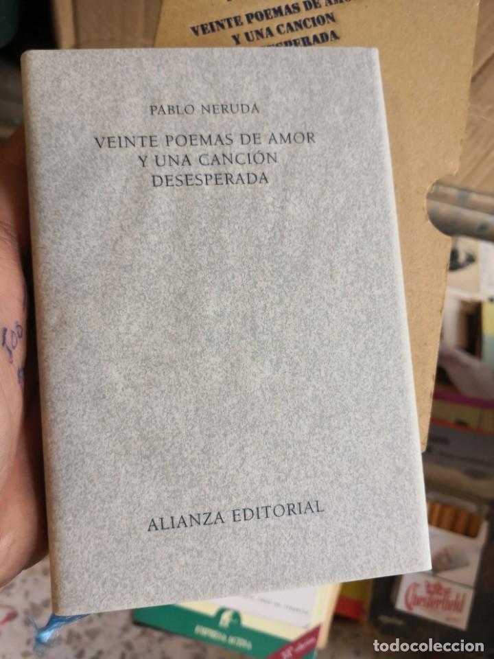 Libros antiguos: PABLO NERUDA. VEINTE POEMAS DE AMOR Y UNA CANCIÓN DESESPERADA - EDITORIAL ALIANZA. TAPA DURA EN TEL - Foto 4 - 153347158
