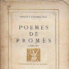 Libros antiguos: POEMES DE PROMÈS 1930-31 / S. SÀNCHEZ JUAN. BCN : LA REVISTA, 1933. 19X13CM. 63 P.. Lote 153483266