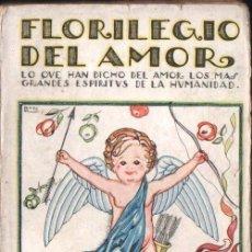 Livres anciens: FLORILEGIO DEL AMOR (RIVADENEYRA, C. 1920). Lote 153584798
