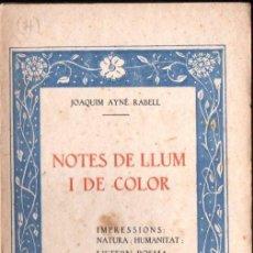 Libros antiguos: JOAQUIM AYNÉ RABELL : NOTES DE LLUM I DE COLOR (1931) CON AUTÓGRAFO DEL POETA. Lote 153586022