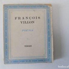 Libros antiguos: LIBRERIA GHOTICA. LIBRO MINIATURA. FRANÇOIS VILLON. POESIA. EDITORIAL YUNQUE 1940.. Lote 153888318