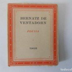 Libros antiguos: LIBRERIA GHOTICA. LIBRO MINIATURA. BERNATZ DE VENTADORN. POESIA. EDITORIAL YUNQUE 1940.. Lote 153889006