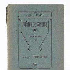 Libros antiguos: PUÑADOS DE ESTROFAS, POESÍAS, 1911, JOSÉ LATORRE, PRÓLOGO DE ALFREDO CAZABÁN, MADRID. 18,5X14CM. Lote 154111530