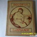 Libros antiguos: GRAN OBRA, DOLORAS CAMPOAMOR 1903, FORMATO GRANDE, MAS DE 200 PG. . Lote 154973070