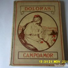 Libros antiguos: GRAN OBRA, DOLORAS CAMPOAMOR 1903, FORMATO GRANDE, MAS DE 200 PG.. Lote 154973070