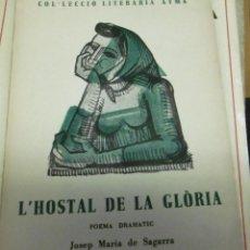 Libros antiguos: SAGARRA, JOSEP MARIA: L'HOSTAL DE LA GLÒRIA POEMA DRAMÀTIC. Lote 155315010