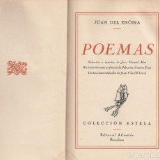 Libros antiguos: JUAN DEL ENCINA. POEMAS. SELECCIÓN E INTROITO DE JUAN GIVANEL MAS. BARCELONA, 1940. Lote 155544570
