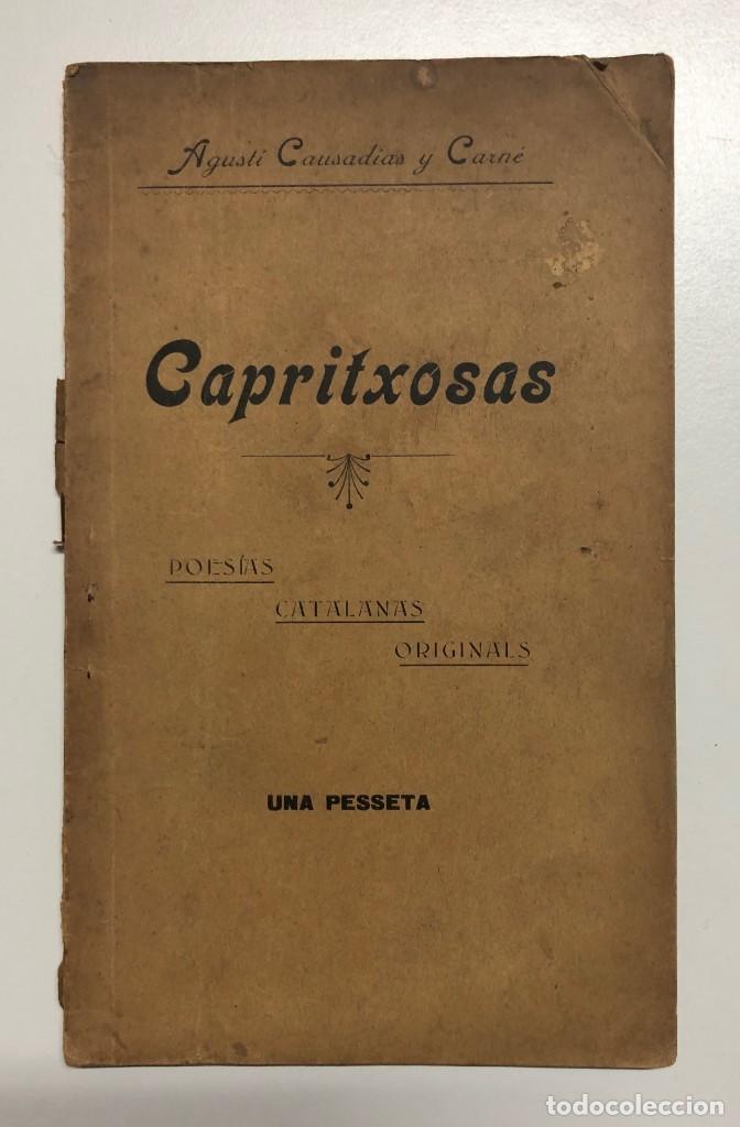 AGUSTÍ CAUSADÍAS. CAPRITXOSAS. POESÍAS CATALANAS ORIGINALS. 1900 (Libros antiguos (hasta 1936), raros y curiosos - Literatura - Poesía)