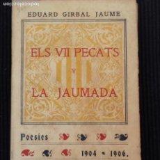 Libros antiguos: ELS VII PECATS CAPITALS Y LA JAUMADA. POESIES. 1912.. Lote 155999626