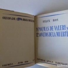 Libros antiguos: LIBRERIA GHOTICA. FELIX ROS. 9 POEMAS DE VALERY Y 12 SONETOS DE LA MUERTE. 1939.. Lote 156662742