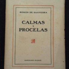Libros antiguos: CALMAS Y PROCELAS. ROMAN DE SAAVEDRA. BARCELONA 1915.. Lote 156723282