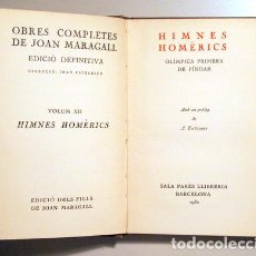 Livres anciens: MARAGALL, JOAN - PÍNDAR - OBRES COMPLETES. EDICIÓ DEFINITIVA. VOL XII. HIMNES HOMÈRICS - BARCELONA. Lote 156795230