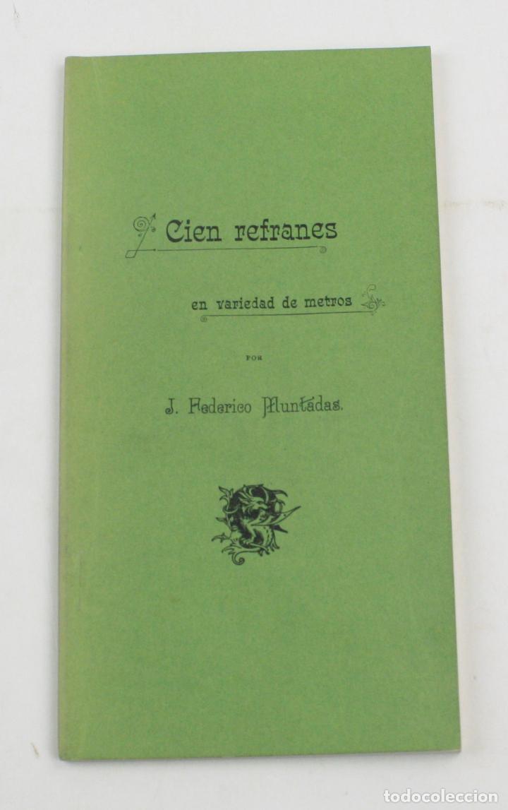 CIEN REFRANES EN VARIEDAD DE METROS, 1900, JUAN FEDERICO MUNTADAS, MADRID. 19,5X10,5CM (Libros antiguos (hasta 1936), raros y curiosos - Literatura - Poesía)